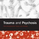 [PDF] [EPUB] Trauma and Psychosis: New Directions for Theory and Therapy Download
