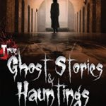 [PDF] [EPUB] True Ghost Stories and Hauntings, Volume III: Chilling Stories of Poltergeists, Unexplained Phenomenon, and Haunted Houses Download