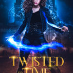 [PDF] [EPUB] Twisted by Time (Timecaster Chronicles, #1) Download