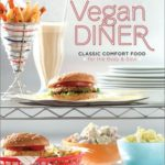 [PDF] [EPUB] Vegan Diner: Classic Comfort Food for the Body and Soul Download