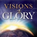 [PDF] [EPUB] Visions of Glory: One Man's Astonishing Account of the Last Days Download