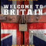 [PDF] [EPUB] Welcome to Britain: Fixing Our Broken Immigration System Download