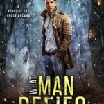 [PDF] [EPUB] What Man Defies (The Frost Arcana #2) Download