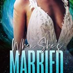 [PDF] [EPUB] When She's Married (Risdaverse) Download