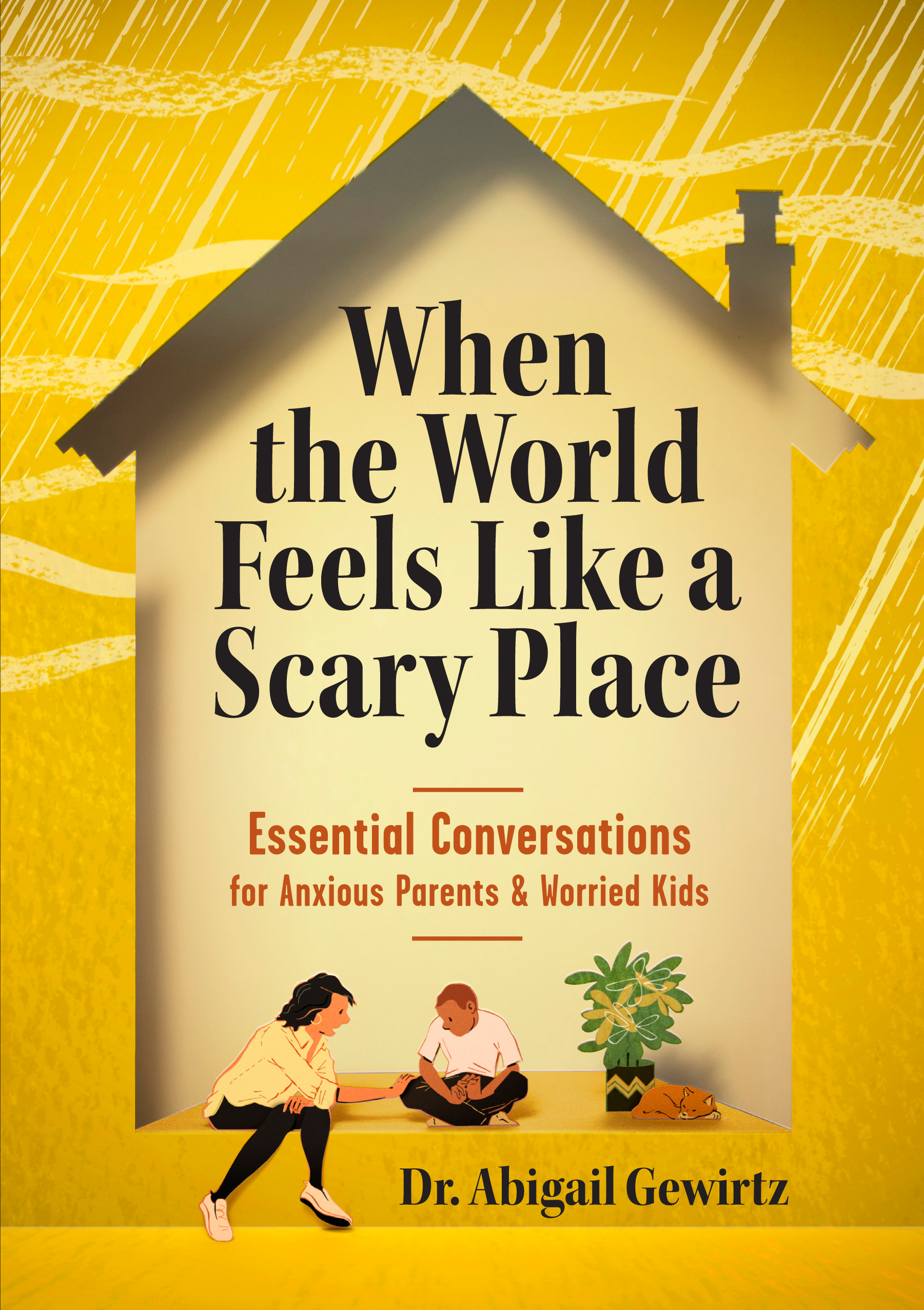 [PDF] [EPUB] When the World Feels Like a Scary Place: Essential Conversations for Anxious Parents and Worried Kids Download by Abigail Gewirtz