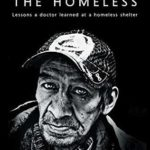 [PDF] [EPUB] Wisdom From the Homeless: Lessons a Doctor Learned at a Homeless Shelter Download