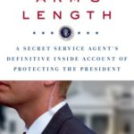 [PDF] [EPUB] Within Arm's Length: A Secret Service Agent's Definitive Inside Account of Protecting the President Download
