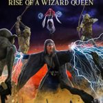[PDF] [EPUB] Wizardoms: Rise of a Wizard Queen (Fate of Wizardoms Book 5) Download