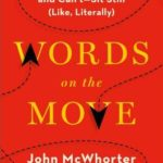 [PDF] [EPUB] Words on the Move: Why English Won't – and Can't – Sit Still (Like, Literally) Download