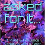 [PDF] [EPUB] You asked for it…: A Pride and Prejudice Variation with a Twist Download