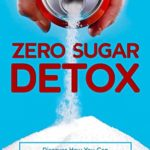[PDF] [EPUB] Zero Sugar Detox: Discover How You Can Overcome Your Silent Addiction, Crush Your Cravings, and Burn Fat Effortlessly in the Process Download