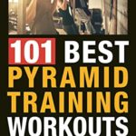 [PDF] [EPUB] 101 Best Pyramid Training Workouts: The Ultimate Workout Challenge Collection Download