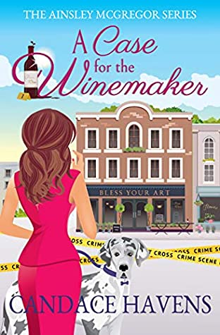 [PDF] [EPUB] A Case for the Winemaker (Ainsley McGregor #1) Download by Candace Havens