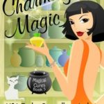 [PDF] [EPUB] A Charming Magic (Magical Cures Mystery, #5) Download