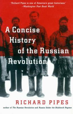 [PDF] [EPUB] A Concise History of the Russian Revolution Download by Richard Pipes