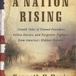 [PDF] [EPUB] A Nation Rising: Untold Tales of Flawed Founders, Fallen Heroes, and Forgotten Fighters from America's Hidden History Download