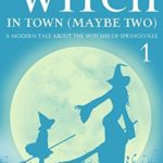 [PDF] [EPUB] A New Witch in Town (Maybe Two) (Tale about the Witches of Springsville #1) Download