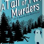 [PDF] [EPUB] A Tail of Two Murders: A Wayside Bay Mystery Download
