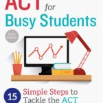[PDF] [EPUB] ACT for Busy Students: 15 Simple Steps to Tackle the ACT Download