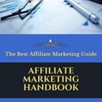 [PDF] [EPUB] Affiliate Marketing Handbook: The 10 Best Things About Affiliate Marketing Download