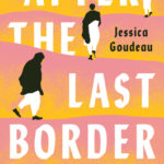[PDF] [EPUB] After the Last Border: Two Families and the Story of Refuge in America Download