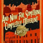 [PDF] [EPUB] And Now For Something Completely Different (The Chronicles of St Mary's, #9.7) Download