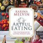 [PDF] [EPUB] Artful Eating: The Psychology of Lasting Weight Loss Download