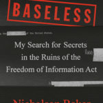 [PDF] [EPUB] Baseless: My Search for Secrets in the Ruins of the Freedom of Information Act Download