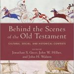 [PDF] [EPUB] Behind the Scenes of the Old Testament: Cultural, Social, and Historical Contexts Download