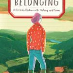 [PDF] [EPUB] Belonging: A German Reckons with History and Home Download