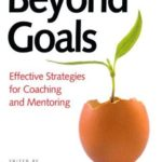 [PDF] [EPUB] Beyond Goals: Effective Strategies for Coaching and Mentoring Download