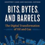 [PDF] [EPUB] Bits, Bytes, and Barrels: The Digital Transformation of Oil and Gas Download