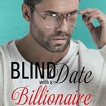[PDF] [EPUB] Blind Date with a Billionaire Professor (Blind Date Disasters, #2) Download