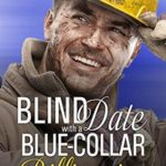 [PDF] [EPUB] Blind Date with a Blue-Collar Billionaire (Blind Date Disasters, #1) Download