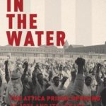 [PDF] [EPUB] Blood in the Water: The Attica Prison Uprising of 1971 and Its Legacy Download