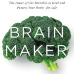 [PDF] [EPUB] Brain Maker: The Power of Gut Microbes to Heal and Protect Your Brain–for Life Download