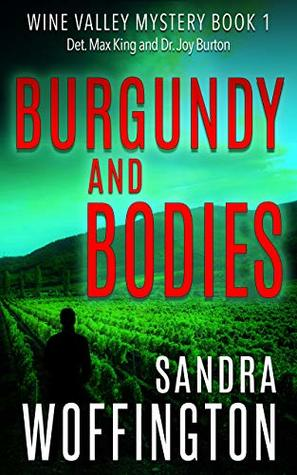 [PDF] [EPUB] Burgundy and Bodies (Wine Valley Mystery Book 1) Download by Sandra Woffington