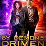 [PDF] [EPUB] By Demons Driven: Happenstance and Bron: Book 3 (A New Urban Fantasy Series in the World of the Alastair Stone Chronicles) Download