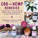 [PDF] [EPUB] CBD and Hemp Remedies: A Quick and Easy Guide to Help You Destress, Relax, and Relieve Pain Using Cannabis Products Download