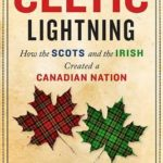 [PDF] [EPUB] Celtic Lightning: How The Scots And The Irish Created A Canadian Nation Download