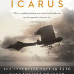 [PDF] [EPUB] Chasing Icarus: The Seventeen Days in 1910 That Forever Changed American Aviation Download