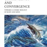 [PDF] [EPUB] Contingency and Convergence: Toward a Cosmic Biology of Body and Mind Download