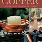 [PDF] [EPUB] Crafting With Copper: 27 Creative Projects for Home and Garden Download