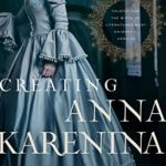 [PDF] [EPUB] Creating Anna Karenina: Tolstoy and the Birth of Literature's Most Enigmatic Heroine Download