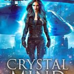 [PDF] [EPUB] Crystal Mind (Projector War Saga, #1) Download