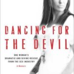 [PDF] [EPUB] Dancing for the Devil: One Woman's Dramatic and Divine Rescue from the Sex Industry Download