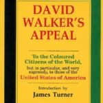 [PDF] [EPUB] David Walker's Appeal {In Four Articles; Together With A Preamble, to the Coloured Citizens of the World, but In Particular, and Very Expressly, to Those of the United States of America} Download