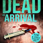 [PDF] [EPUB] Dead on Arrival (Flynt and Steele Mysteries #3) Download