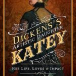 [PDF] [EPUB] Dickens's Artistic Daughter Katey: Her Life, Loves and Impact Download