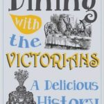 [PDF] [EPUB] Dining with the Victorians: A Delicious History Download